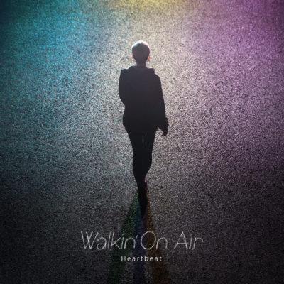 Heartbeat『Walkin' On Air』